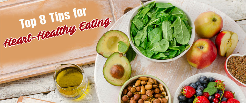 Top 8 Tips For Heart Healthy Eating